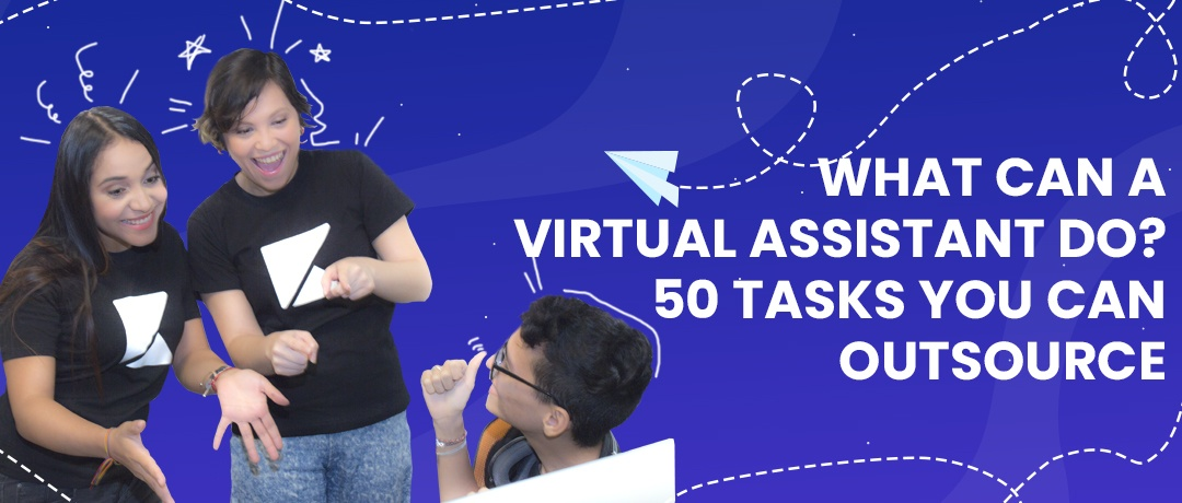 What Can A Virtual Assistant Do? 50 Tasks you can Outsource